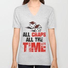 All Craps All The Time (2) Unisex V-Neck