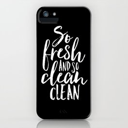 So Fresh and So Clean Clean iPhone Case