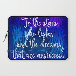 To the stars who listen - ACOMAF inspired Laptop Sleeve