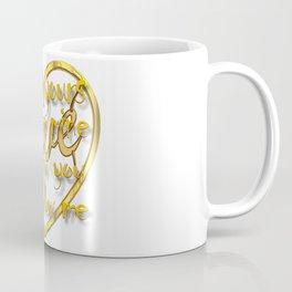 Love, I'm yours you are mine. Coffee Mug