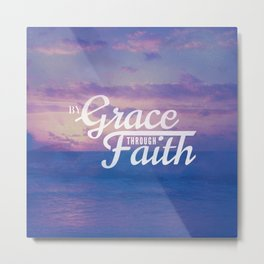 Grace Through Faith - Ephesians 2:8 Metal Print
