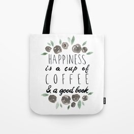 Happiness is a Cup of Coffee and a Good Book Tote Bag