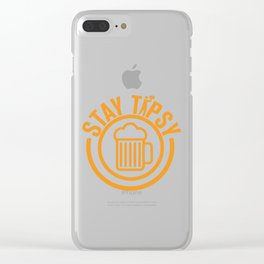 Stay Tipsy Funny Drinking  Clear iPhone Case