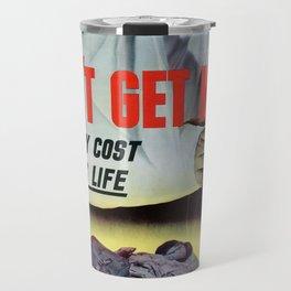 Dont get hurt Travel Mug