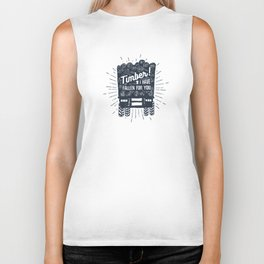 Timber! I Have Fallen For You Biker Tank