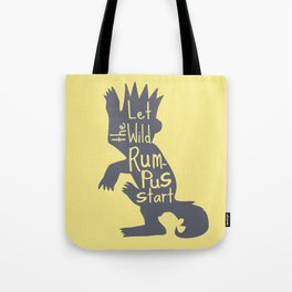 Let the Wild Rumpus Start Tote Bag