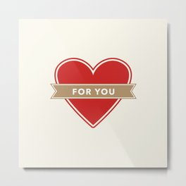 For You Heart Metal Print