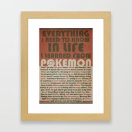 Everything I Need To Know In Life I Learned From Framed Art Print