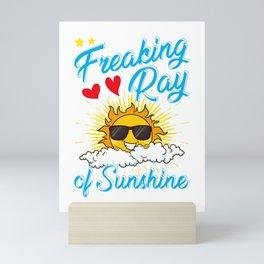 Cute I'm A Freaking Ray Of Sunshine Mini Art Print