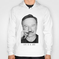robin williams Hoodies featuring Robin Williams Life is a joke by Maioriz Home