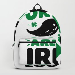 Are You Irish or Just Good Looking St Patricks Day T Shirt For Boys Girls Kids Men Women Slim Fit Backpack