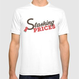 Slashing Prices! T-shirt