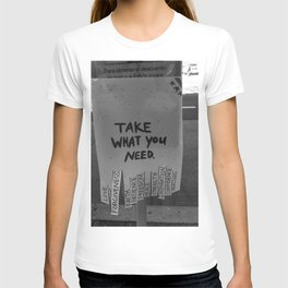 Take What You Need ... Love, Faith, Forgiveness ... inspirational black and white photograph / photography T-shirt