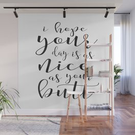 FUNNY DARLING GIFT, I Hope You Day Is As Nice As You Butt,Funny Print,Women Gift,Gift For Her,Office Wall Mural