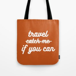 travel if you can Tote Bag