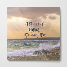 A Strong Soul Shines Storm Quote Metal Print