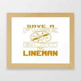 Blow a Lineman Framed Art Print