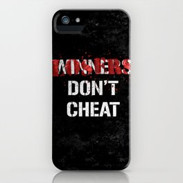 Losers Don't Cheat iPhone Case