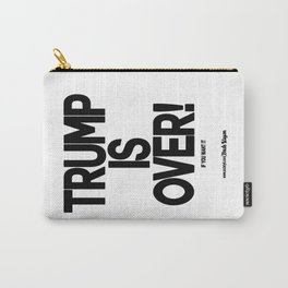 TRUMP IS OVER! (Black) Carry-All Pouch