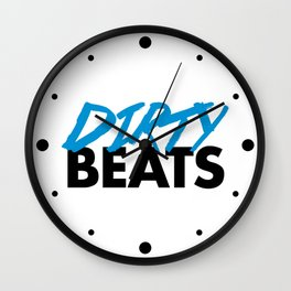 Dirty Beats Rave Quote Wall Clock
