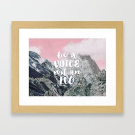 Be a voice not an eco Framed Art Print