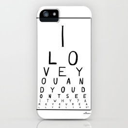 I love you and you dont see it iPhone Case