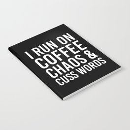 I Run On Coffee, Chaos & Cuss Words (Black & White) Notebook