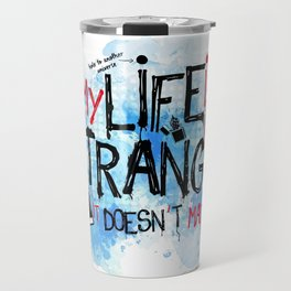 My life is strange! Travel Mug