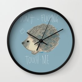 DON'T FUCKING TOUCH ME Wall Clock