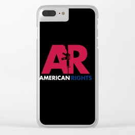 American Rights Assault Rifle Second Amendment AR-15 NRA Clear iPhone Case