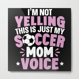 This Is Just My Soccer Mom Voice Mothers Day Sport Metal Print
