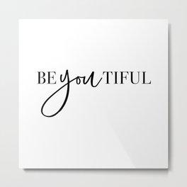 Be You Tiful Metal Print