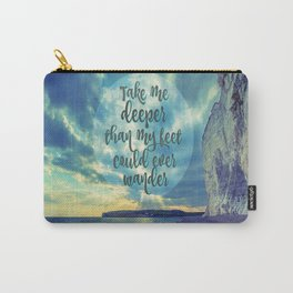 Take Me Deeper than My Feet Could Ever Wander Carry-All Pouch