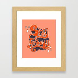 Stay Groovy Framed Art Print