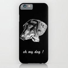 oh my dog ! iPhone 6s Slim Case