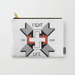 Fight For Your Life Carry-All Pouch
