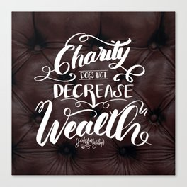 Charity does not decrease wealth Canvas Print