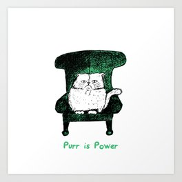Purr is Power  (Green)  Art Print