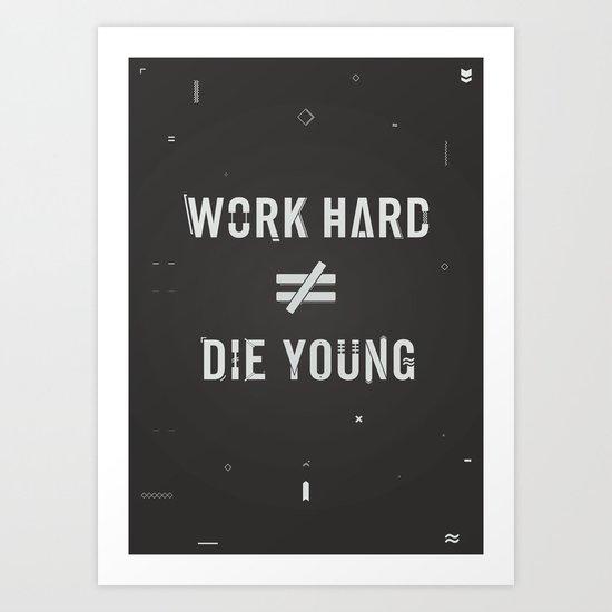 Work Hard, Die Young / Dark Art Print