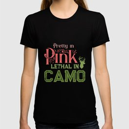 Womens Pretty In Pink Lethal In CAMO Funny Shirt for Hunting T-shirt