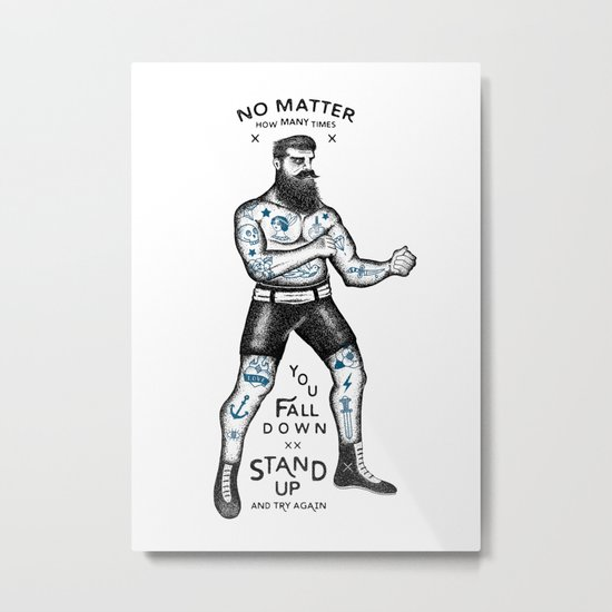 STAND UP AND TRY AGAIN (White) Metal Print
