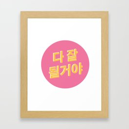 Everything will be ok Korean Framed Art Print