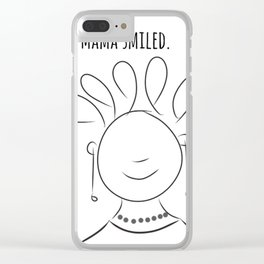 Mama Smiled Clear iPhone Case