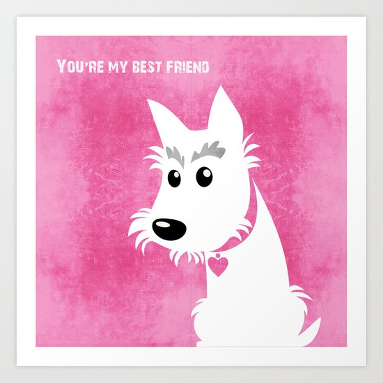You're my best friend Art Print