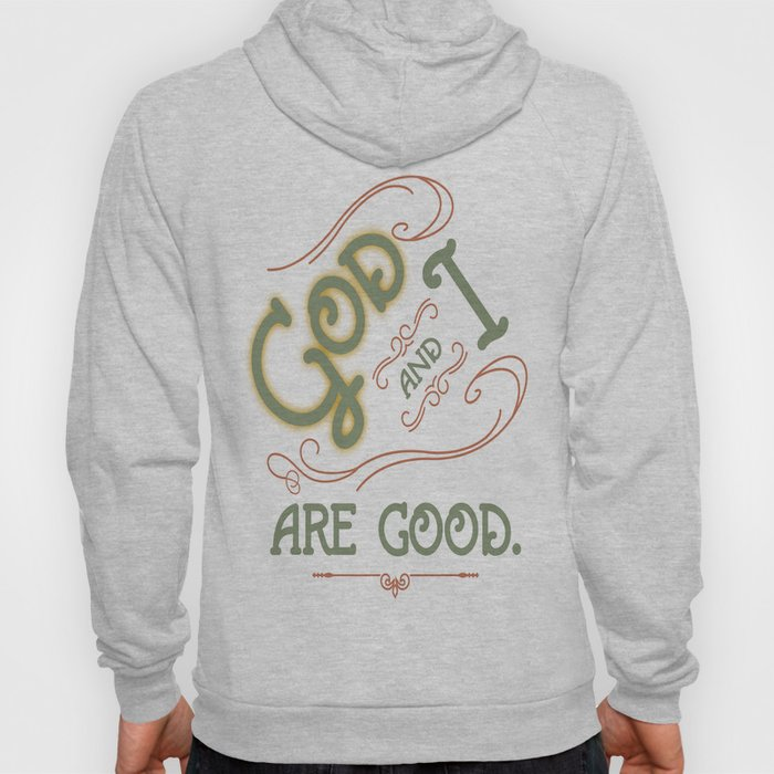 God and I are good. Light Green Hoody