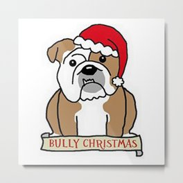 Bully Christmas Metal Print