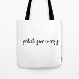 Protect your energy Tote Bag