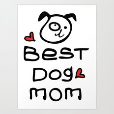 Best dog mom Art Print