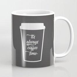 The Coffee Time I Coffee Mug