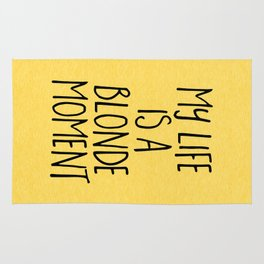Blonde Moment Funny Quote Rug